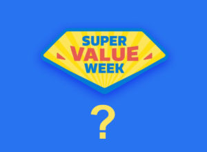 What is Super Value Week?